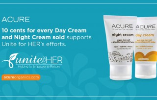 10 cents for every Acure Day Cream and Night Cream sold supports Unite for HER's efforts